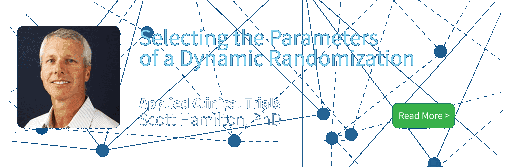 Selecting the Parameters of a Dynamic Randomization By Scott Hamilton, PhD Applied Clinical Trials